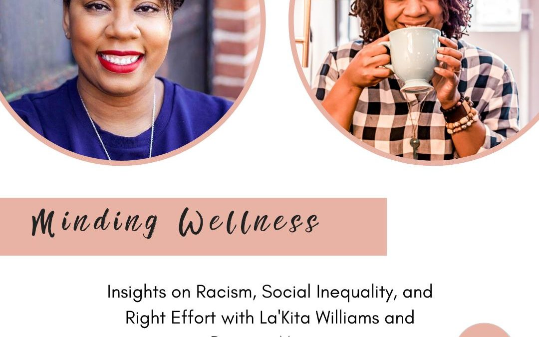 Insights on Racism, Social Inequity, & Right Effort with La'Kita Williams and Deanna Mason