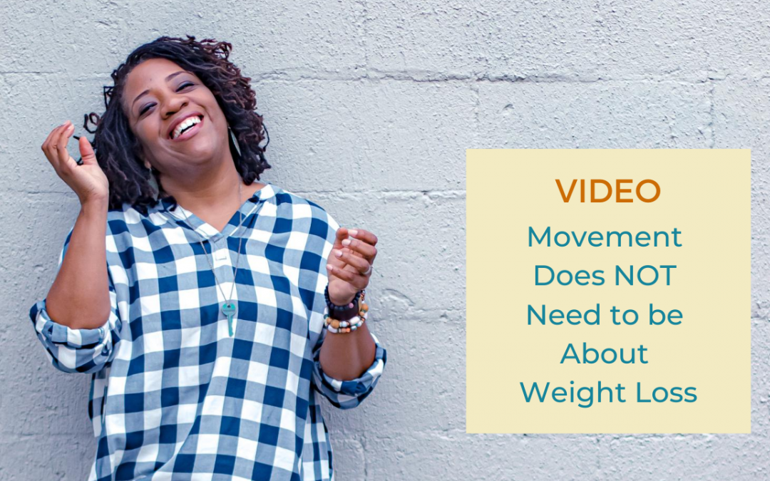 Movement Does NOT Have to Be About Weight Loss
