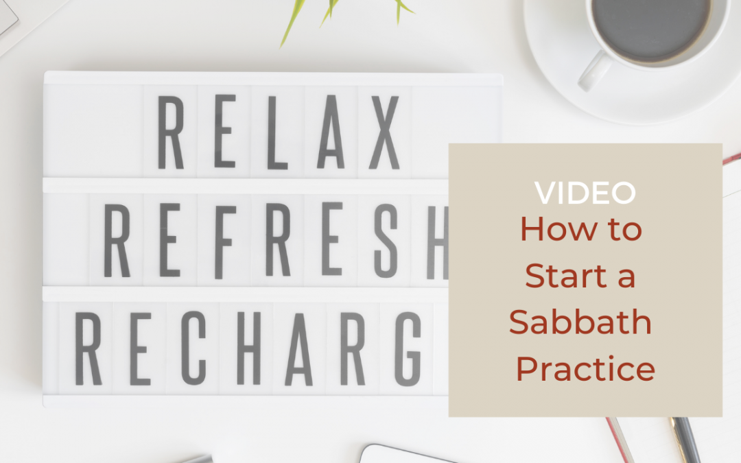 How to Start a Sabbath Practice