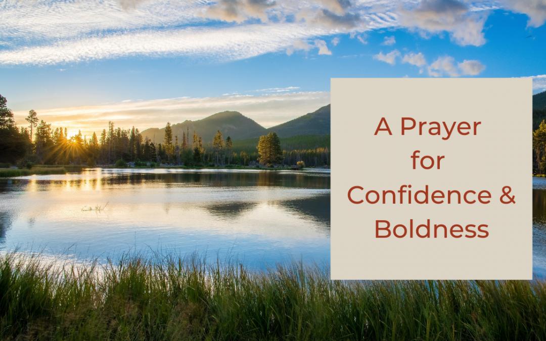 A Prayer for Confidence & Boldness