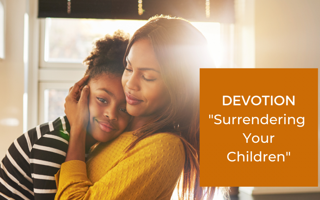 Surrendering Your Children