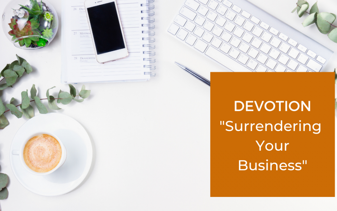 Surrendering Your Business