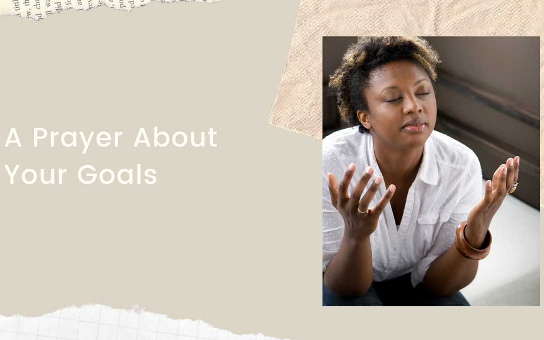 A Prayer About Your Goals