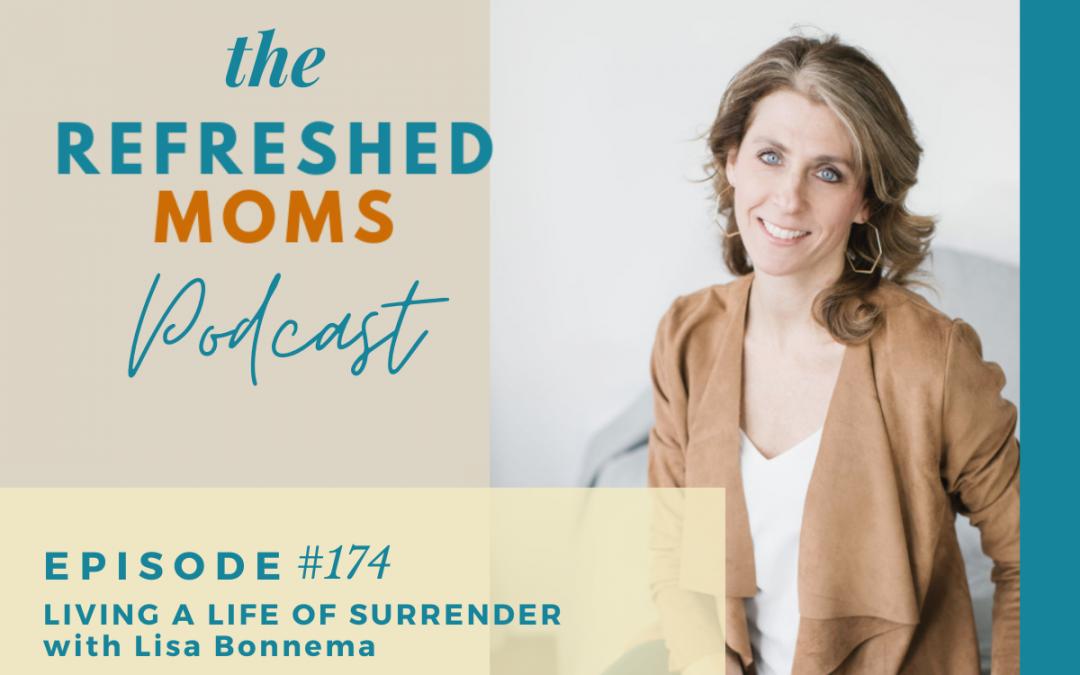 Episode 174 – Living a Life of Surrender with Lisa Bonnema
