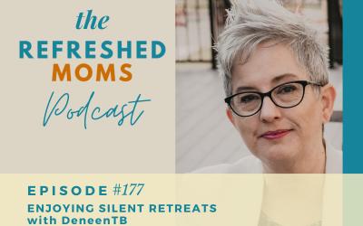#177 Enjoying Silent Retreats with DeneenTB