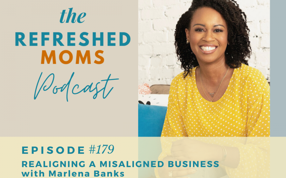 #179 Realigning a Misaligned Business with Marlena Banks