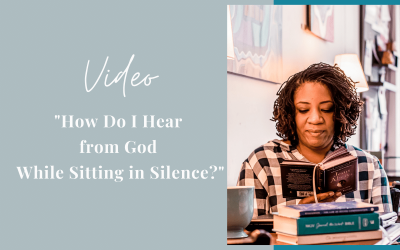 How to Hear from God in the Silence
