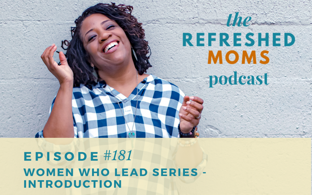 #181 Women Who Lead Series – Introduction