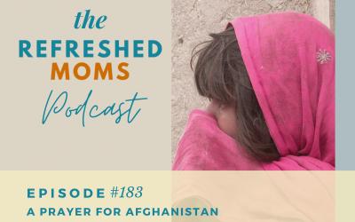 #183 A Prayer for Afghanistan