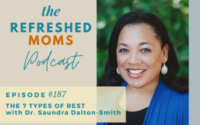 #187 The 7 Types of Rest with Dr. Saundra Dalton-Smith
